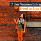 7 Lies Women Entrepreneurs Need to Stop Believing