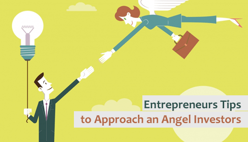 Entrepreneurs Tips to Approach an Angel Investors