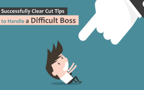 Successfully Clear Cut Tips to Handle a Difficult Boss