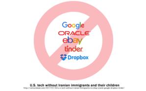 U.S. tech without Iranian immigrants: No eBay, Oracle, Google, DropBox, Tinder