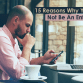 15 Reasons Why You Should Not Be An Entrepreneur