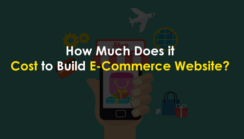 How Much Does it Cost to Build eCommerce Website?