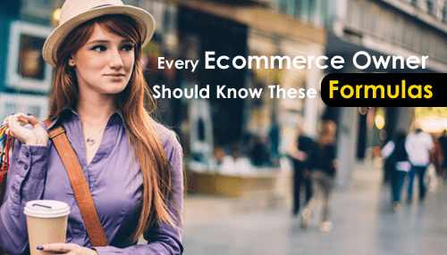 Every Ecommerce Owner Should Know These Formulas