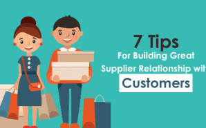 7 Tips For Building Great Supplier Relationship with Customers