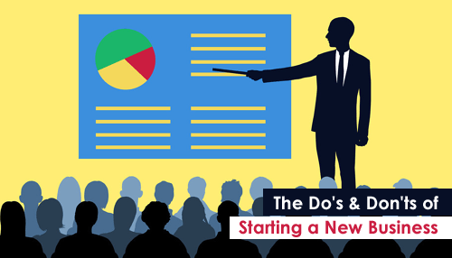 The Do's & Don'ts of Starting a New Business