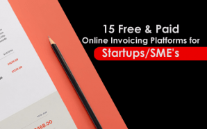 15 Free & Paid Online Invoicing Platforms for Startups/SME's