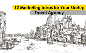 12 Marketing Ideas for Your Startup Travel Agency