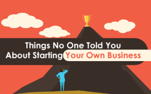 Things No One Told You About Starting Your Own Business
