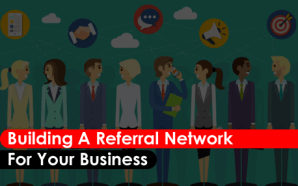 Building A Referral Network For Your Business (Infographic)
