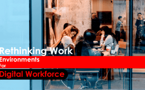 Rethinking Work Environments for Digital Workforce