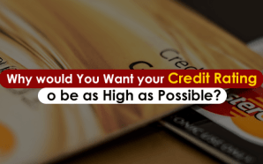 Why would You Want your Credit Rating to be as…