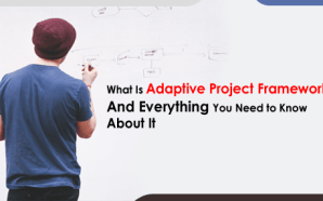 What Is Adaptive Project Framework and Everything You Need to…