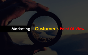 Marketing – Customer's Point Of View