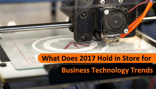 What Does 2017 Hold in Store for Business Technology Trends