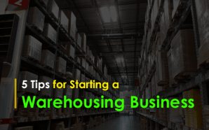 5 Tips for Starting a Warehousing Business