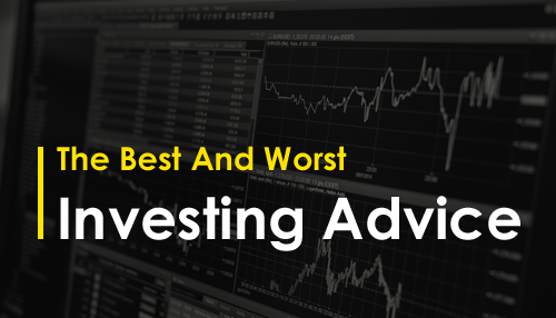 The Best And Worst Investing Advice