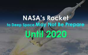 NASA's Rocket to Deep Space May Not Be Prepare Until…