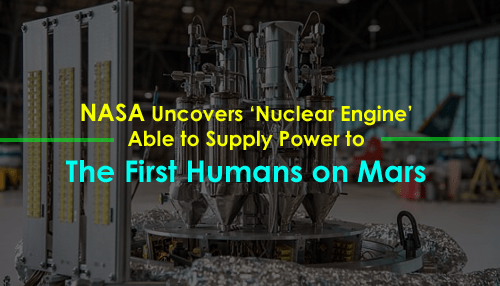 NASA Uncovers 'Nuclear Engine' Able To Supply Power To The First Humans On Mars
