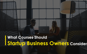 What Courses Should Startup Business Owners Consider