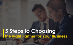 5 Steps to Choosing the Right Partner for Your Business