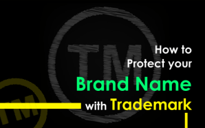 How to Protect your Brand Name with Trademark