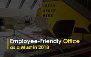Employee-Friendly Office as a Must in 2018