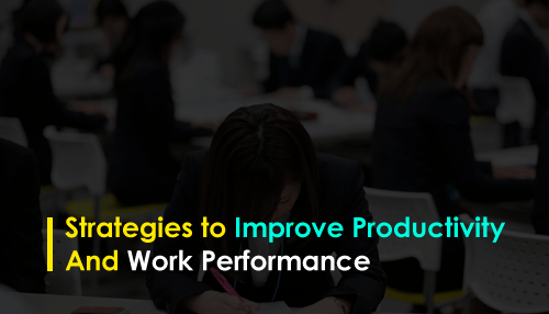 Strategies to Improve Productivity and Work Performance