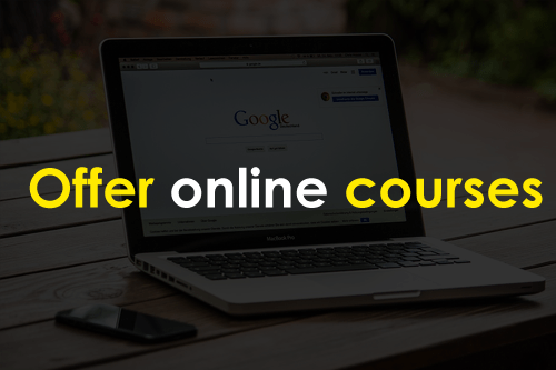 Offer online courses