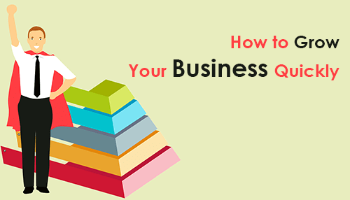 How to Grow Your Business Quickly