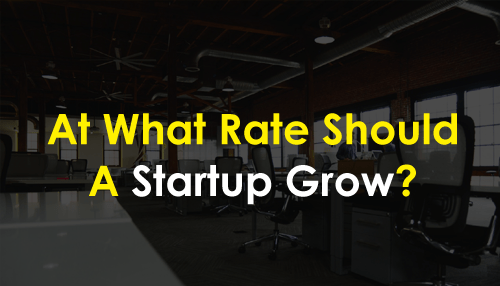 At What Rate Should a Startup Grow?