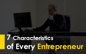7 Characteristics of Every Entrepreneur