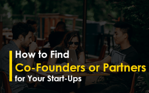 How to Find Co-Founders or Partners for Your Start-Ups