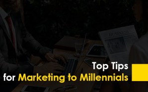 Top Tips for Marketing to Millennials
