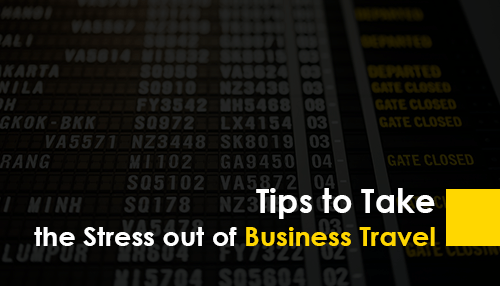Tips to Take the Stress out of Business Travel