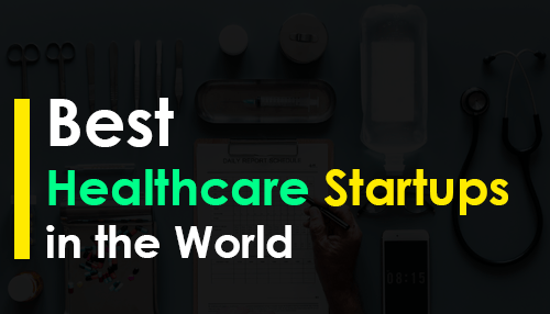 Best Healthcare Startups in the World