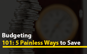 Budgeting 101: 5 Painless Ways to Save