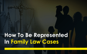 How To Be Represented In Family Law Cases