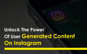 Unlock The Power Of User Generated Content On Instagram