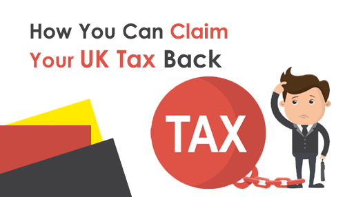 How You Can Claim Your UK Tax Back