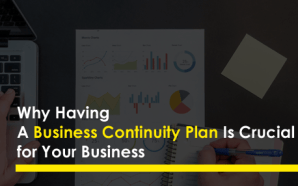 Why Having a Business Continuity Plan Is Crucial for Your…