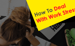 How To Deal With Work Stress
