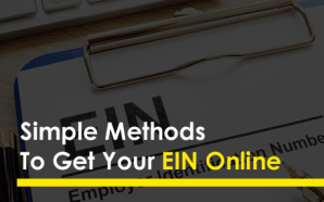 Simple Methods To Get Your EIN Online