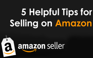 5 Helpful Tips for Selling on Amazon
