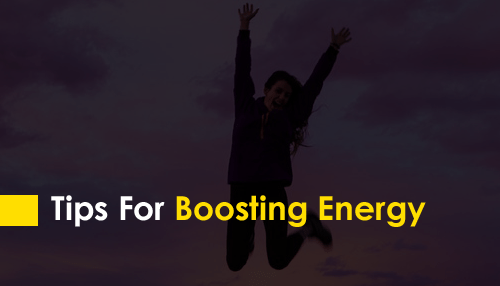 Tips For Boosting Energy