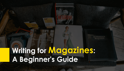 Writing for Magazines: A Beginner's Guide