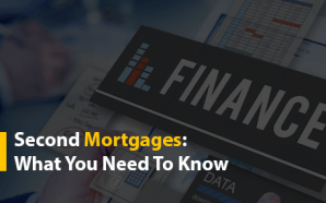 Second Mortgages: What You Need To Know