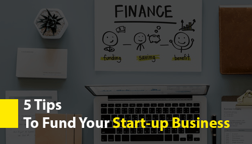 5 tips to fund your start-up business