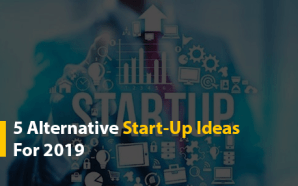 5 Alternative Start-Up Ideas For 2019
