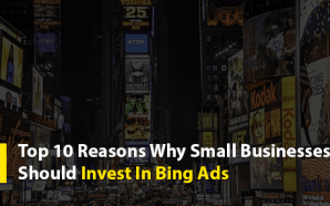 Top 10 Reasons Why Small Businesses Should Invest In Bing…