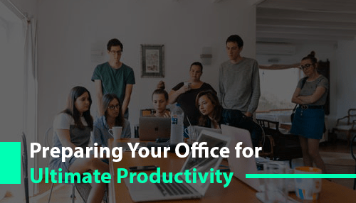 Preparing Your Office for Ultimate Productivity